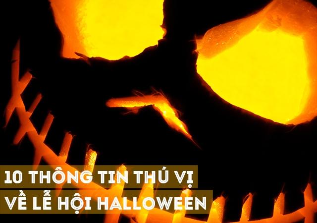 10 thông tin thú vị xoay quanh ngày lễ hội Halloween