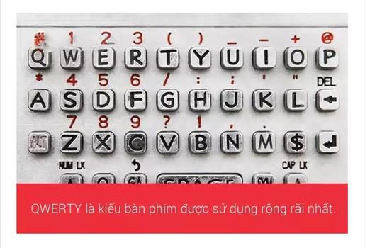 QWERTY là kiểu bàn phím được sử dụng rộng rãi nhất