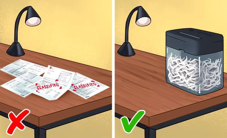 Cắt nhỏ các giấy tờ bí mật mà bạn không cần nữa.