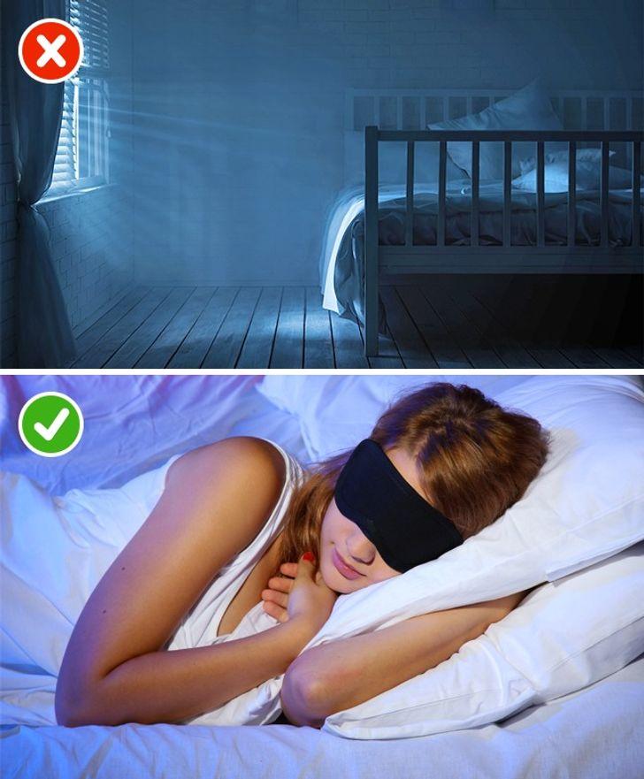 Loại bỏ tất cả các nguồn ánh sáng, hoặc đắp mặt nạ ngủ.